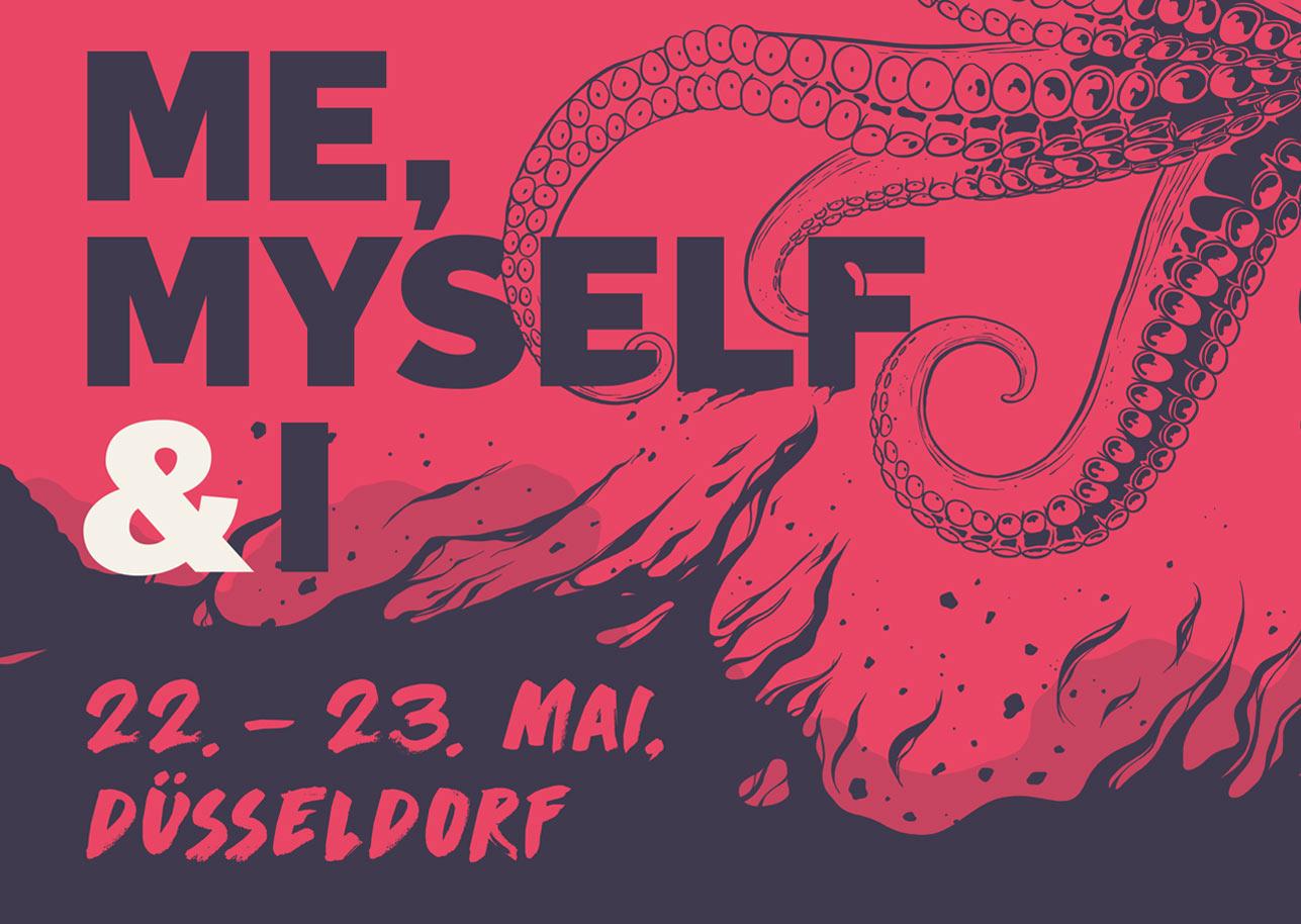 ME, MYSELF & I  22. - 23.Mai, Düsseldorf